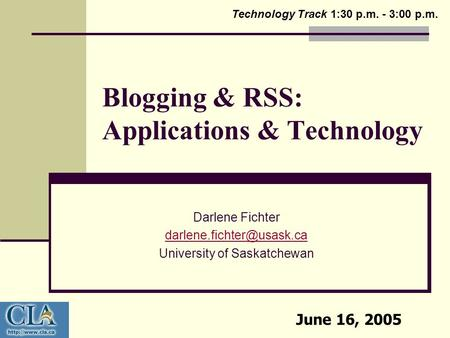 Blogging & RSS: Applications & Technology