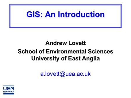 School of Environmental Sciences University of East Anglia