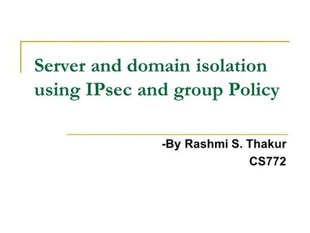 Server and domain isolation using IPsec and group Policy