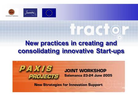 New practices in creating and consolidating innovative Start-ups.