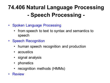 Natural Language Processing - Speech Processing -