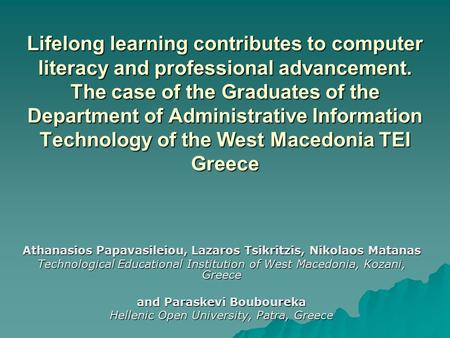 Lifelong learning contributes to computer literacy and professional advancement. The case of the Graduates of the Department of Administrative Information.