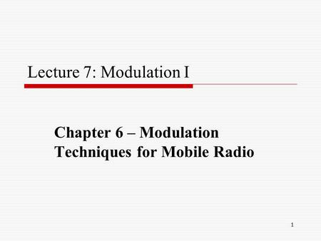 Chapter 6 – <strong>Modulation</strong> Techniques for Mobile Radio