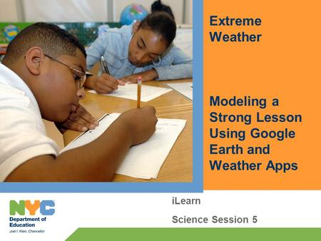 Extreme Weather Modeling a Strong Lesson Using Google Earth and Weather Apps iLearn Science Session 5.