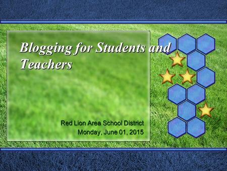 Blogging for Students and Teachers Red Lion Area School District Monday, June 01, 2015Monday, June 01, 2015Monday, June 01, 2015Monday, June 01, 2015.