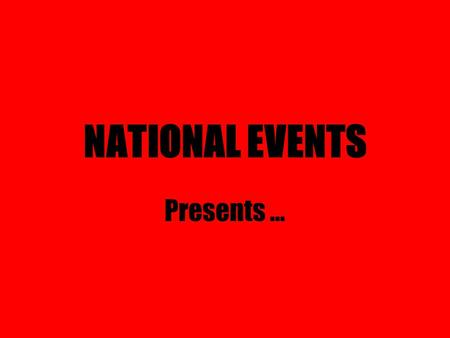 NATIONAL EVENTS Presents …. HALLOWEEN! Halloween was one of the oldest holiday and has had many influences from many cultures over the centuries …