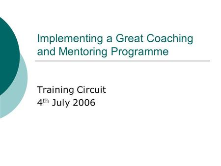 Implementing a Great Coaching and Mentoring Programme