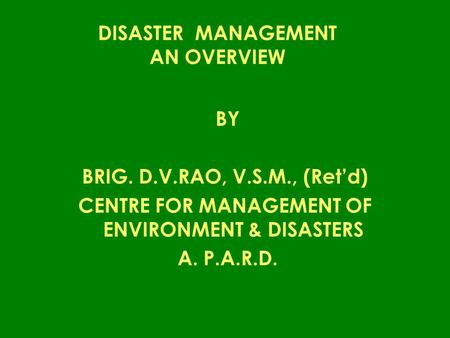 DISASTER MANAGEMENT AN OVERVIEW