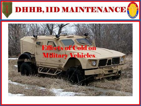 DHHB, 1ID MAINTENANCE Effects of Cold on Military Vehicles.