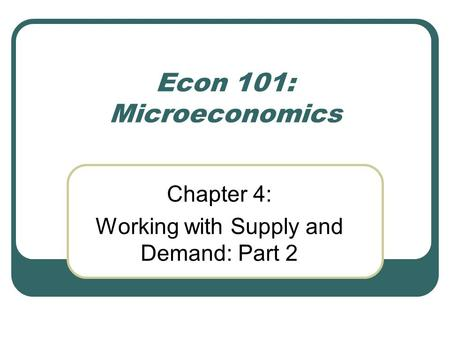 Chapter 4: Working with Supply and Demand: Part 2