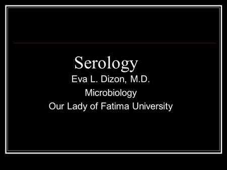 Eva L. Dizon, M.D. Microbiology Our Lady of Fatima University