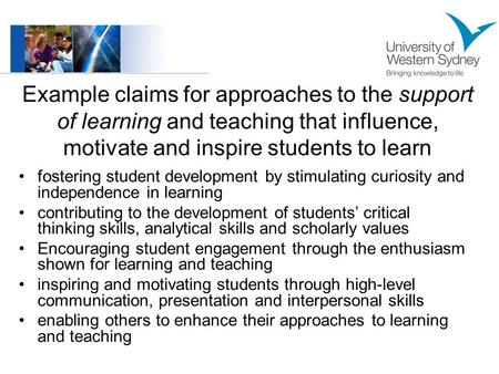 Example claims for approaches to the support of learning and teaching that influence, motivate and inspire students to learn fostering student development.