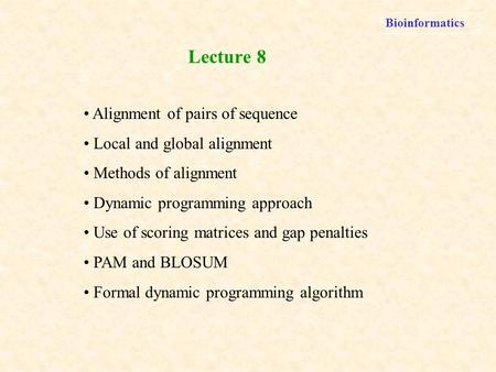 Lecture 8 Alignment of pairs of sequence Local and global alignment