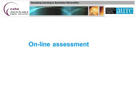 On-line assessment. 'If lower-order learning is an unintended educational consequence of on-line assessment, then any perceived or real gains made in.