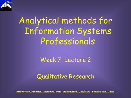 Analytical methods for Information Systems Professionals