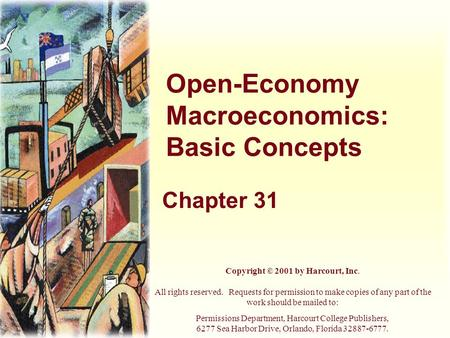 Open-Economy Macroeconomics: Basic Concepts Chapter 31 Copyright © 2001 by Harcourt, Inc. All rights reserved. Requests for permission to make copies of.