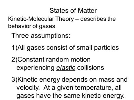 All gases consist of small particles