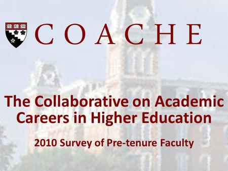 The Collaborative on Academic Careers in Higher Education 2010 Survey of Pre-tenure Faculty.