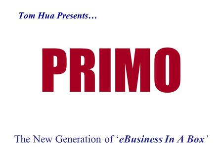 PRIMO The New Generation of 'eBusiness In A Box'