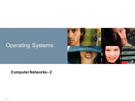ITE PC v4.0 Chapter 1 1 Operating Systems Computer Networks– 2.