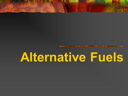 Alternative Fuels. Table of content 1. Bio diesel 2. Hybrid drive 3. Gas cell 4. Natural gas.