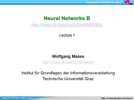 1Neural Networks B 2009 Neural Networks B  Lecture 1  Wolfgang Maass