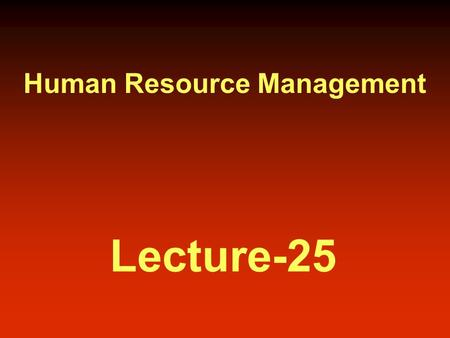 Human Resource Management Lecture-25. Career (cont..)