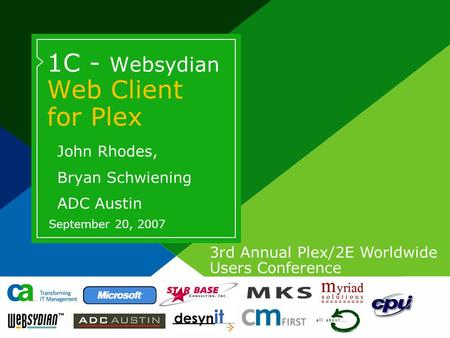 3rd Annual Plex/2E Worldwide Users Conference Page based on Title Slide from Slide Layout palette. Design is cacorp 2006. Title text for Title or Divider.