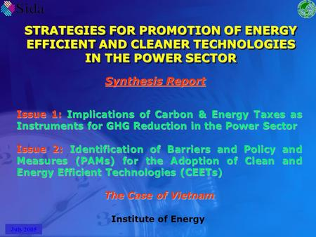 STRATEGIES FOR PROMOTION OF ENERGY EFFICIENT AND CLEANER TECHNOLOGIES IN THE POWER SECTOR Synthesis Report Issue 1: Implications of Carbon & Energy Taxes.
