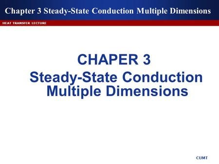 Chapter 3 Steady-State Conduction Multiple Dimensions
