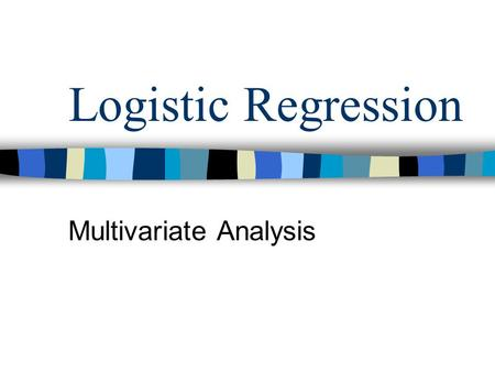 Logistic Regression Multivariate Analysis. What is a log and an exponent? Log is the power to which a base of 10 must be raised to produce a given number.