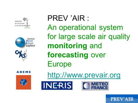 PREV 'AIR : An operational system for large scale air quality monitoring and forecasting over Europe