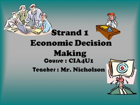 Strand 1 Economic Decision Making