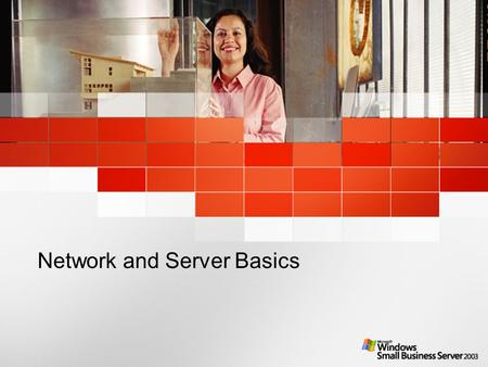 Network and Server Basics. 6/1/20152 Learning Objectives After viewing this presentation, you will be able to: Understand the benefits of a client/server.