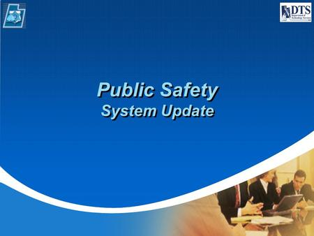 Public Safety System Update. Data Redundancy Project Migrate Public Safety Systems to State Data Center Replicate Systems to Richfield Data Center Install.