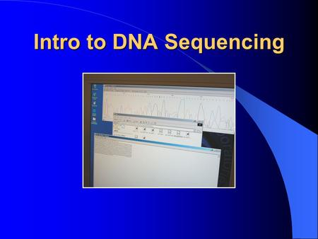 Intro to DNA Sequencing
