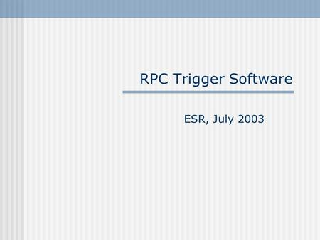 RPC Trigger Software ESR, July 2003. 2 Tasks subsystem DCS subsystem Run Control online monitoring of the subsystem provide tools needed to perform on-