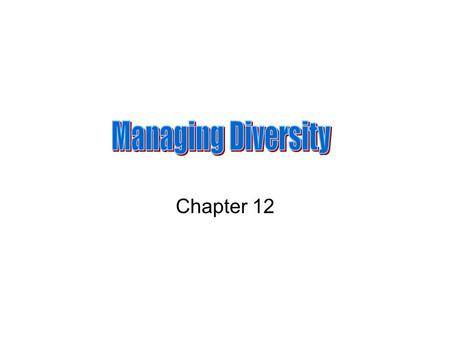 Chapter 12. Objectives Explain why diversity is a business issue Explain what happens to tokens in organizations. Explain the effects of increasing heterogeneity.