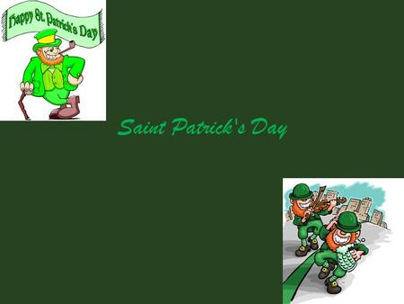 "Saint Patrick's Day. What is Saint Patrick's Days ""St. Patrick's Day is celebrated on March 17, his religious feast day and the anniversary of his death."