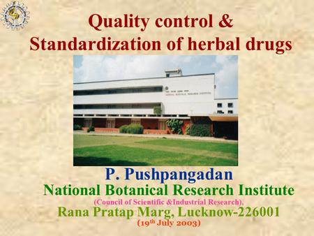 Quality control & Standardization <strong>of</strong> herbal drugs