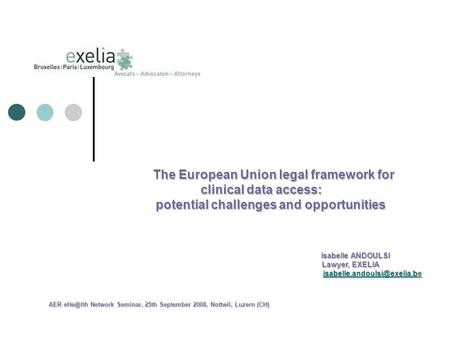 The European Union legal framework for clinical data access: The European Union legal framework for clinical data access: potential challenges and opportunities.