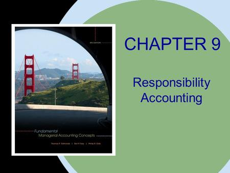 The McGraw-Hill Companies, Inc. 2008McGraw-Hill/Irwin CHAPTER 9 Responsibility Accounting.