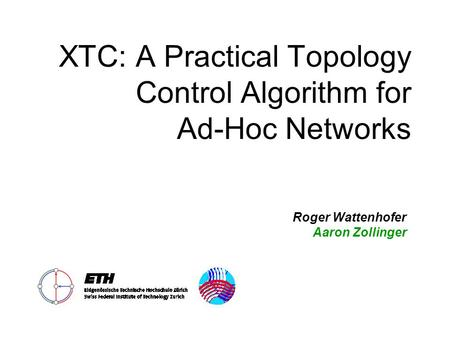 XTC: A Practical Topology Control Algorithm for Ad-Hoc Networks
