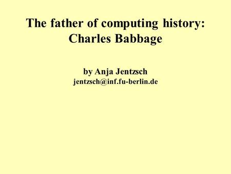 The father of computing history: Charles Babbage by Anja Jentzsch