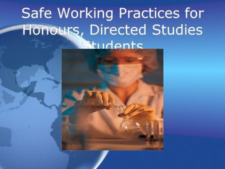 Safe Working Practices for Honours, Directed Studies Students.