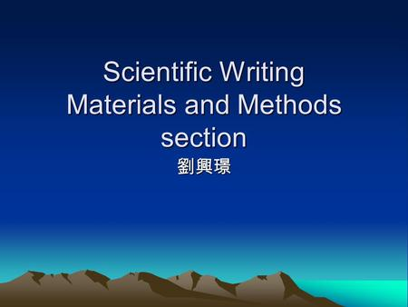 Scientific Writing Materials and Methods section 劉興璟.