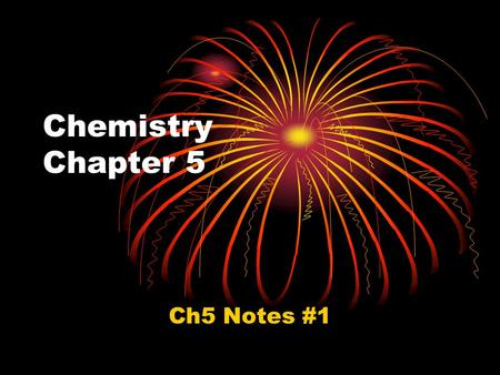 Chemistry Chapter 5 Ch5 Notes #1.