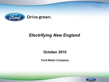 0 Electrifying New England October 2010 Ford Motor Company.