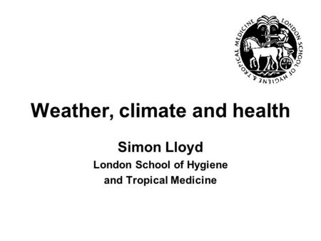 Weather, climate and health