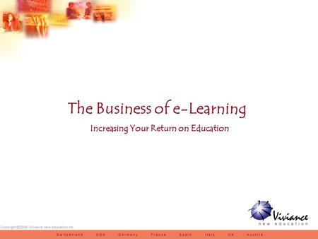 The Business of e-Learning Increasing Your Return on Education.